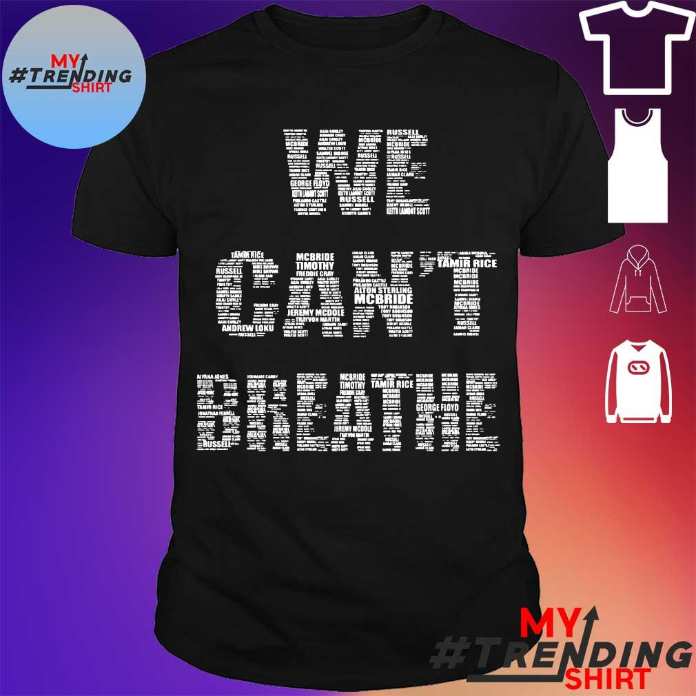 We can't breathe shirt