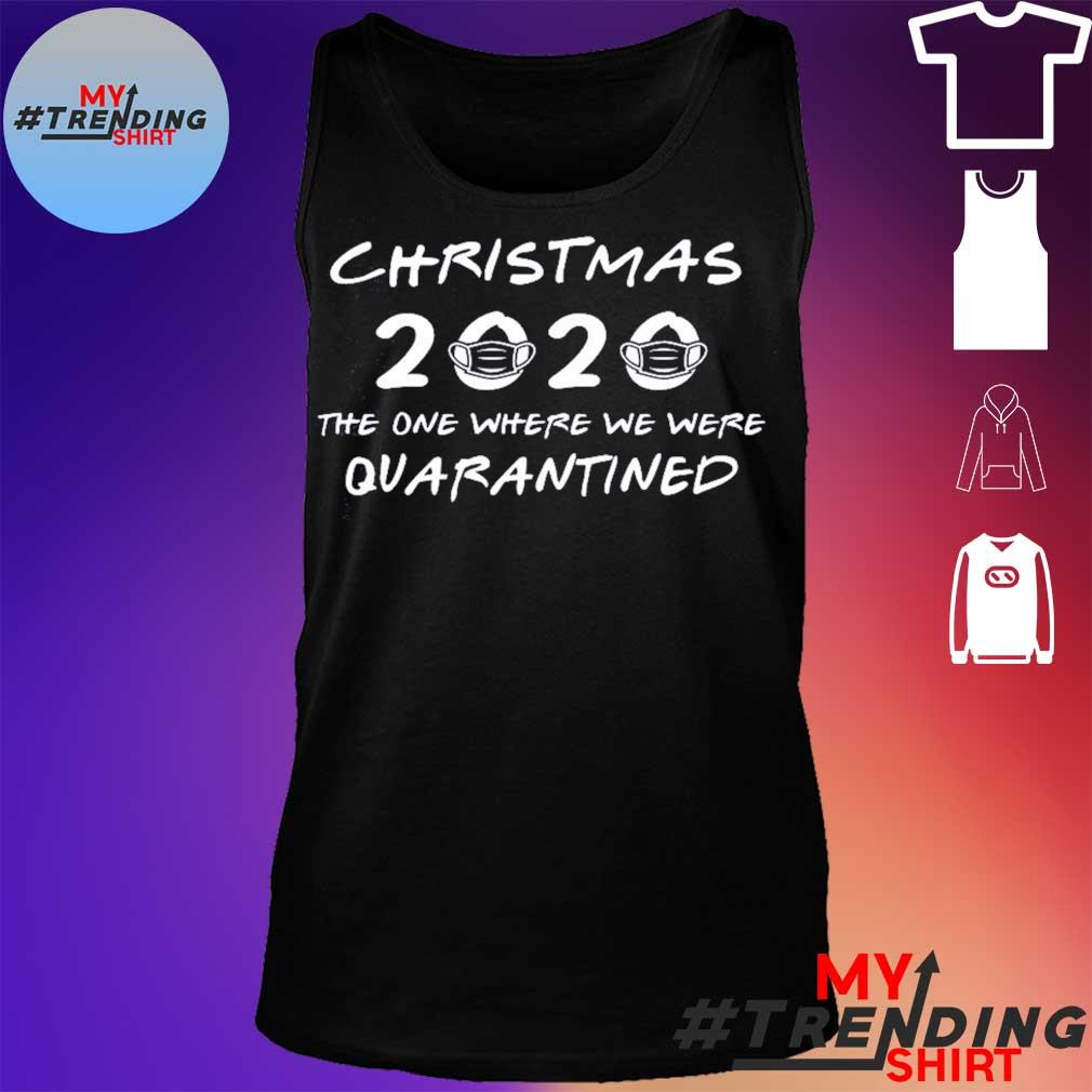 2020 Christmas Shirt – Christmas Quarantine Shirt – Covid Christmas – Funny Christmas Shirt – Christmas 2020 Shirt – Quarantine Christmas tank top