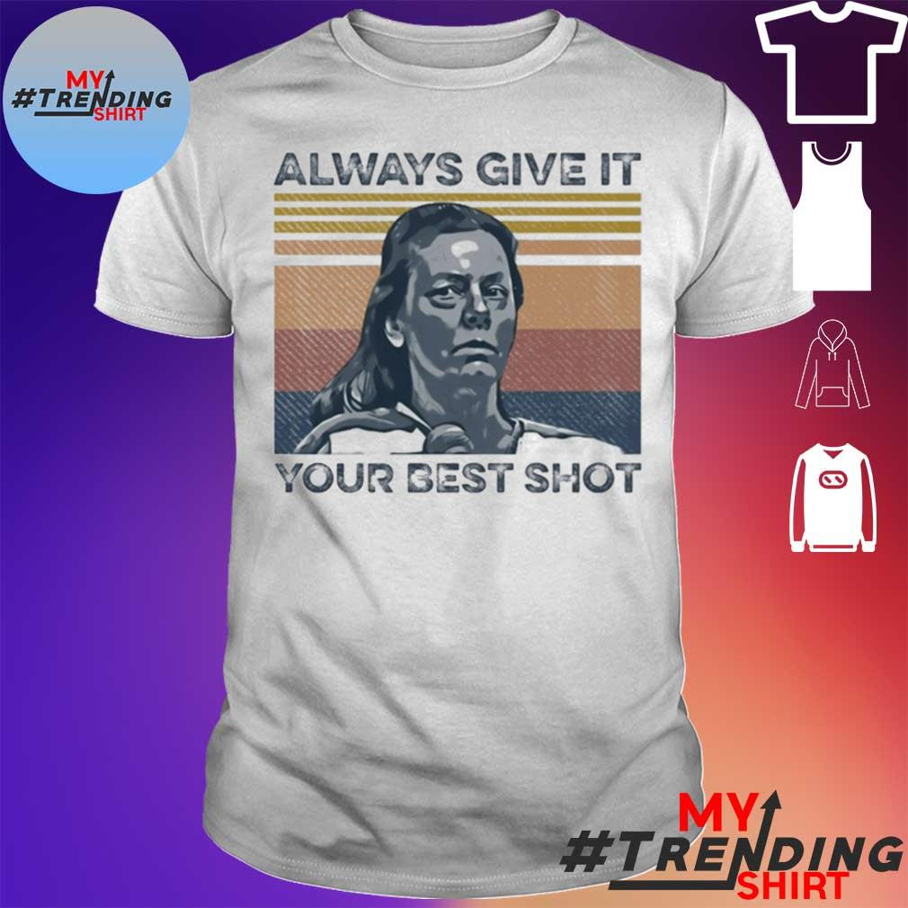 Aileen Wuornos always give it your best shot shirt