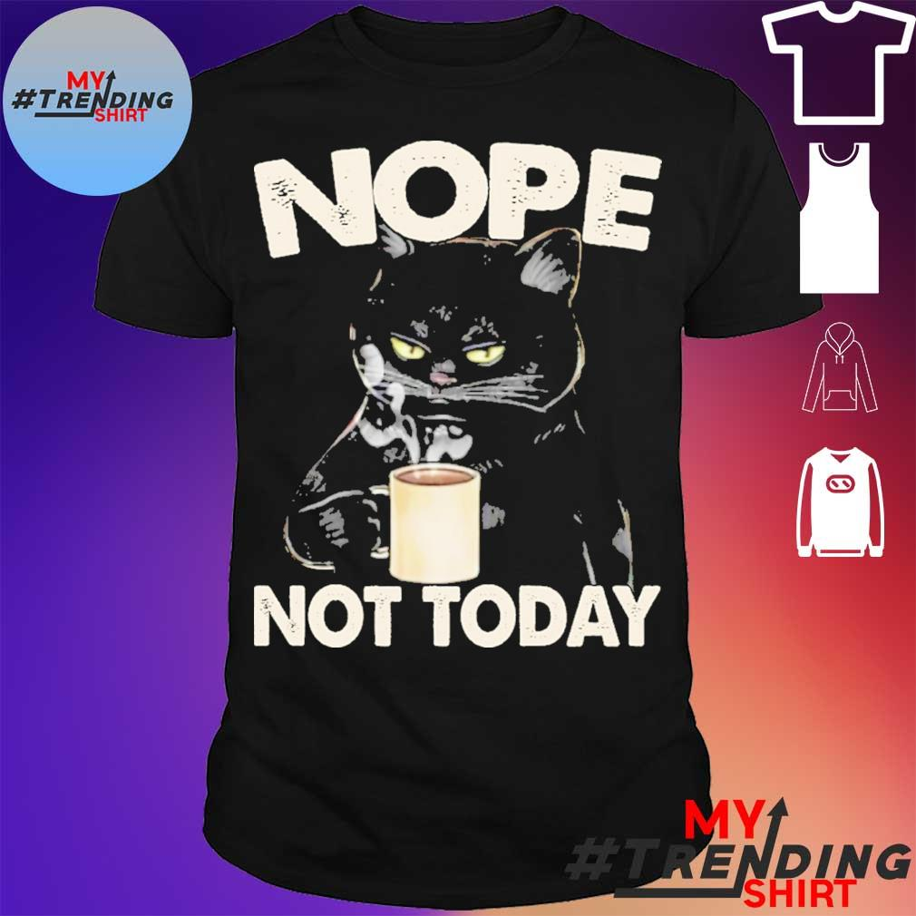 Black Cat Coffee nope not today shirt