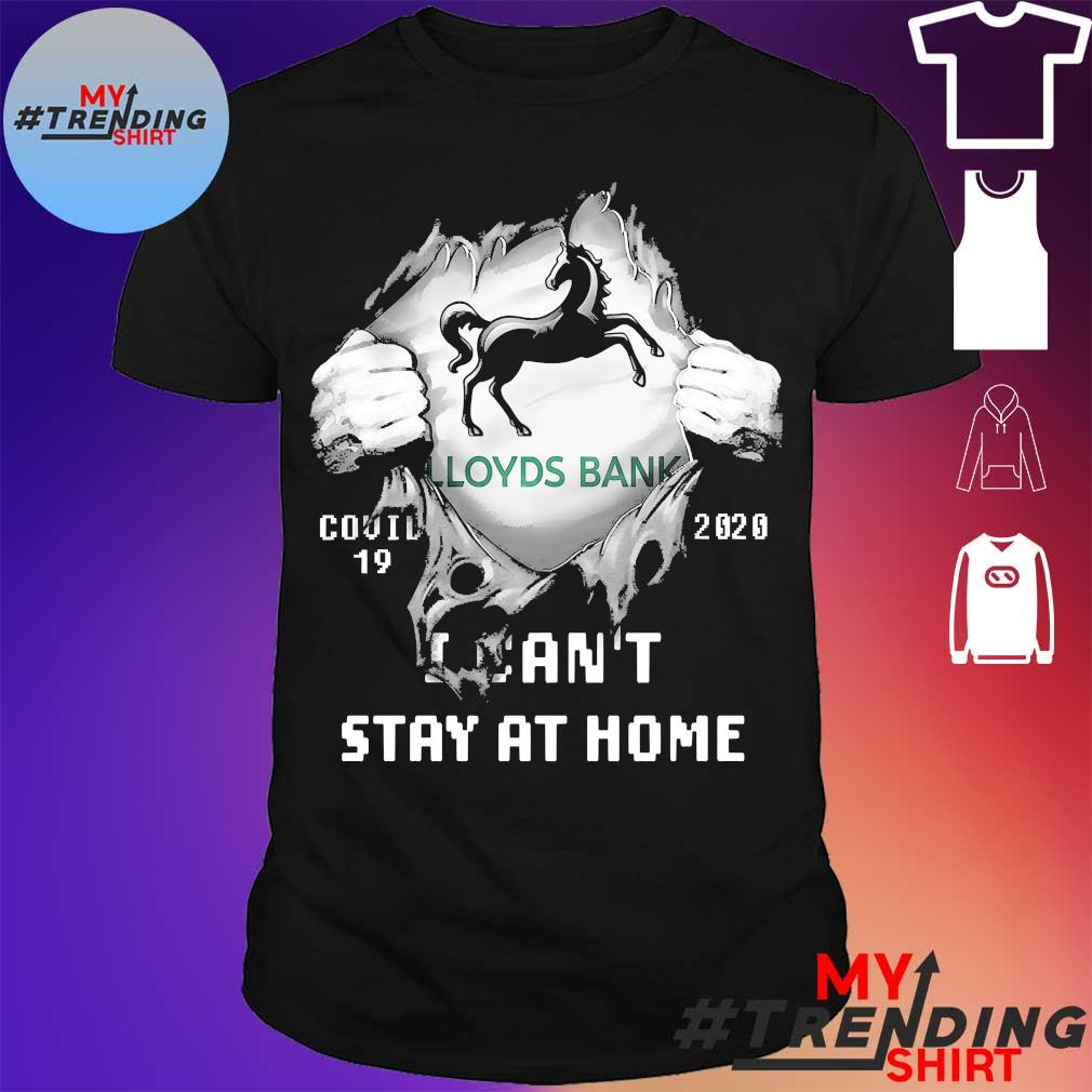 Blood inside me LLoyds Bank covid 19 2020 I can't stay at home shirt
