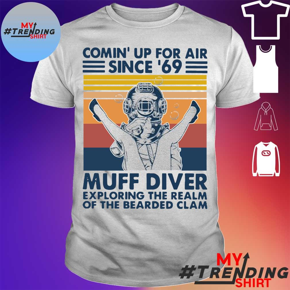 Comin' up for air since '69 muff diver exploring the realm of the bearded clam vintage shirt