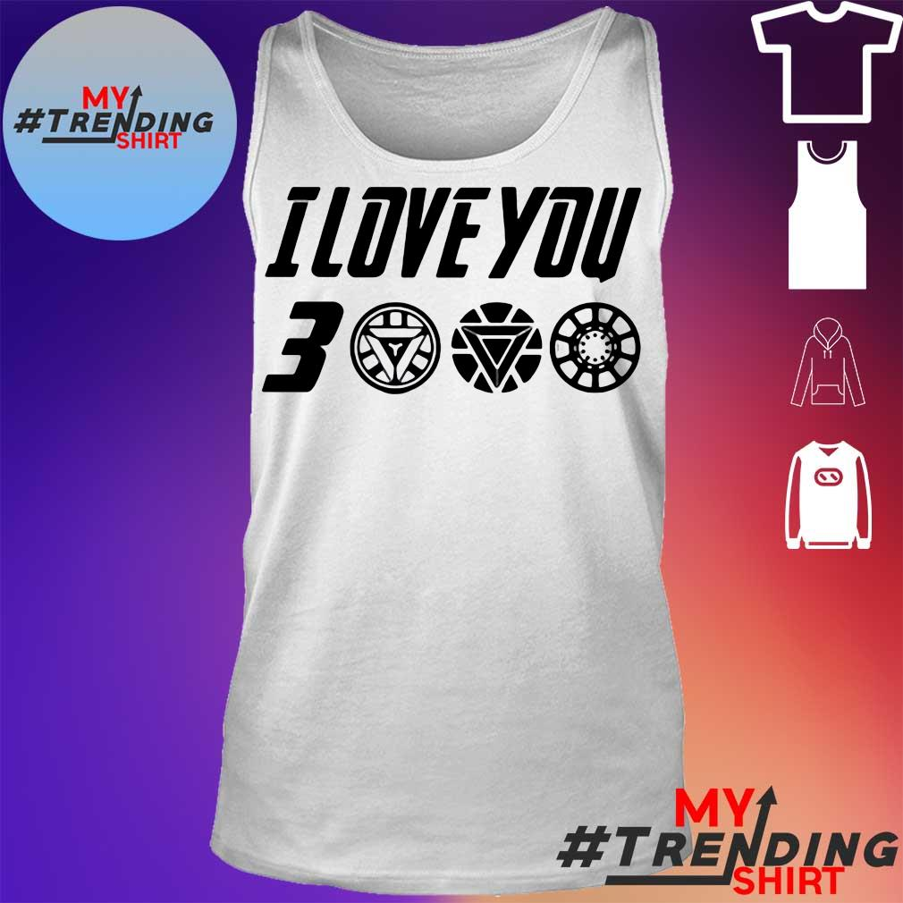 Dad I Love You 3000 Thanks Tony Shirt tank top