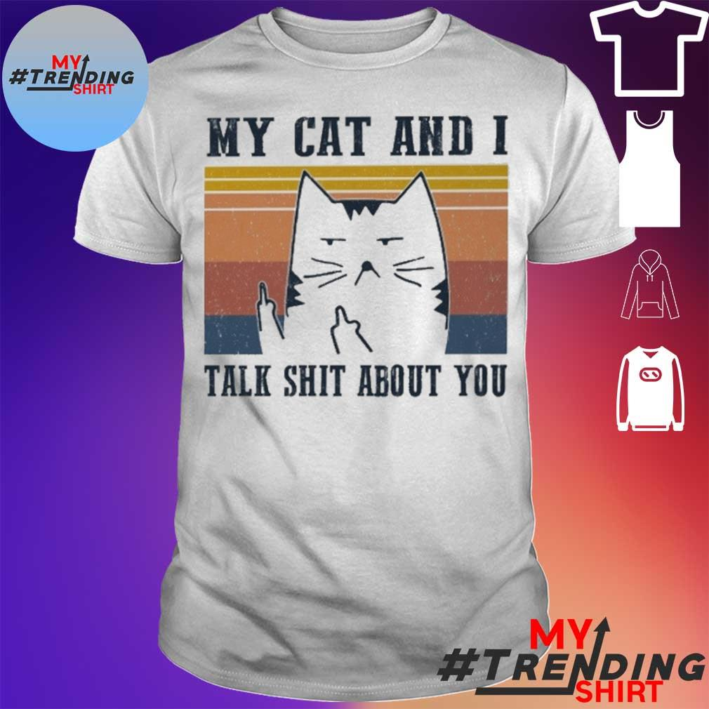 My Cat and I talk shit about You vintage shirt