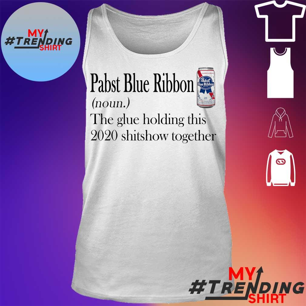 Pabst Blue Ribbon the glue holding this 2020 shitshow together s tank top