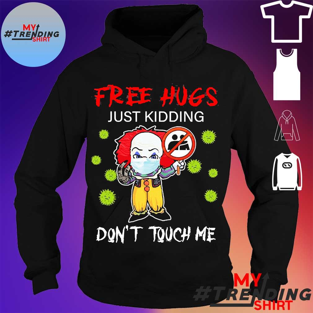 Pennywise face mask free hugs just kidding don't touch me s hoodie