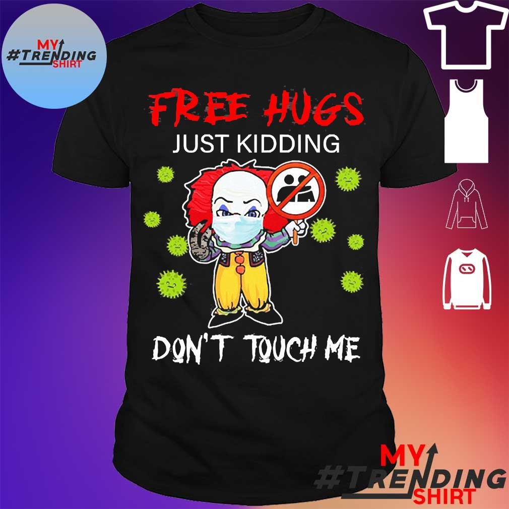 Pennywise face mask free hugs just kidding don't touch me shirt