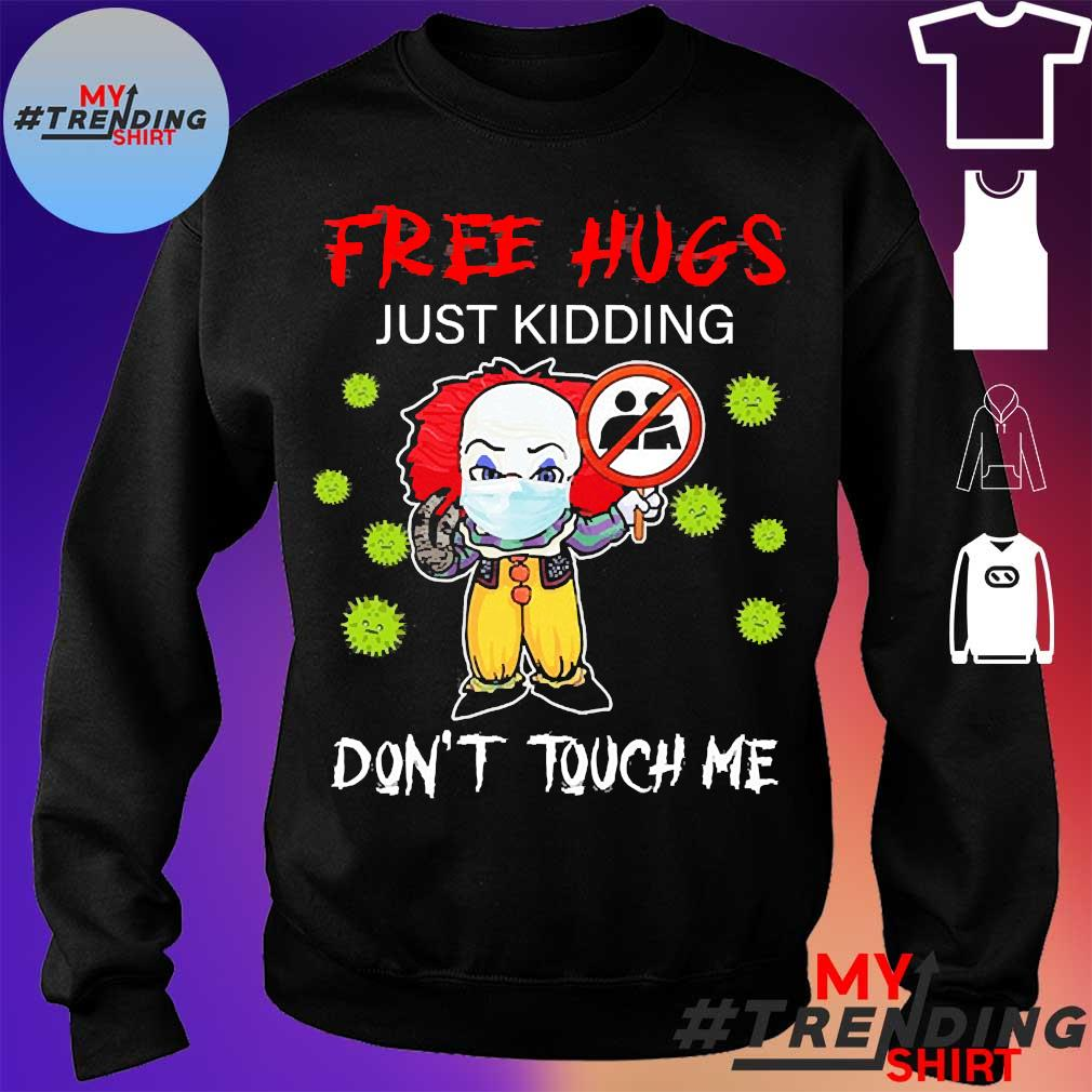 Pennywise face mask free hugs just kidding don't touch me s sweater