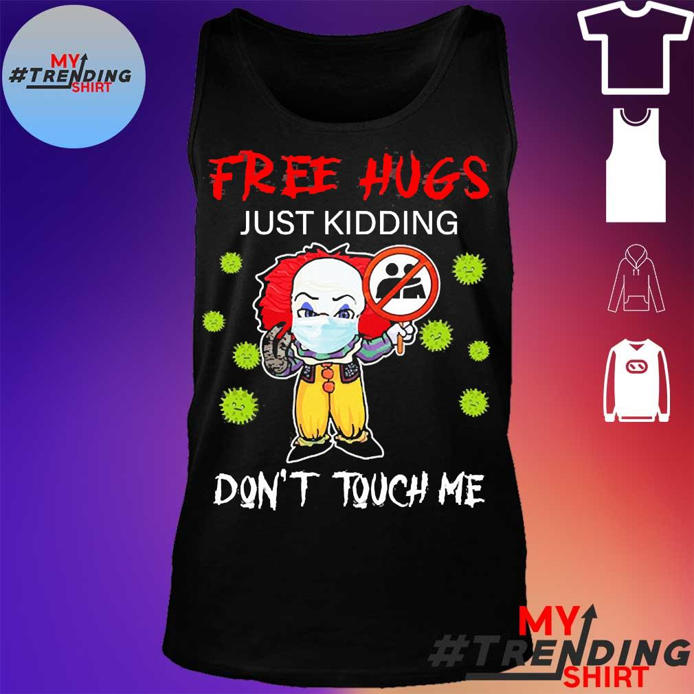Pennywise face mask free hugs just kidding don't touch me s tank top