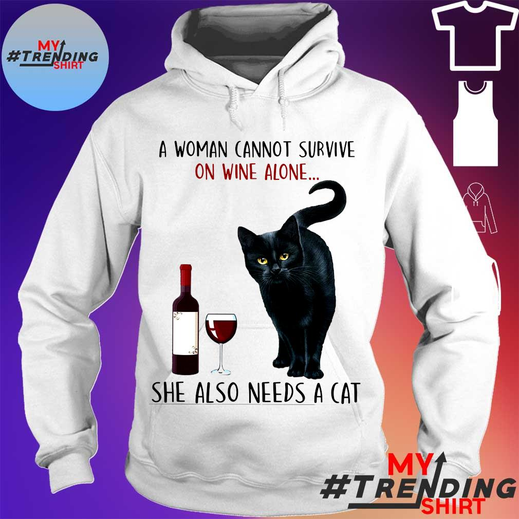 A woman cannot survive on wine alone she also needs a cat s hoodie