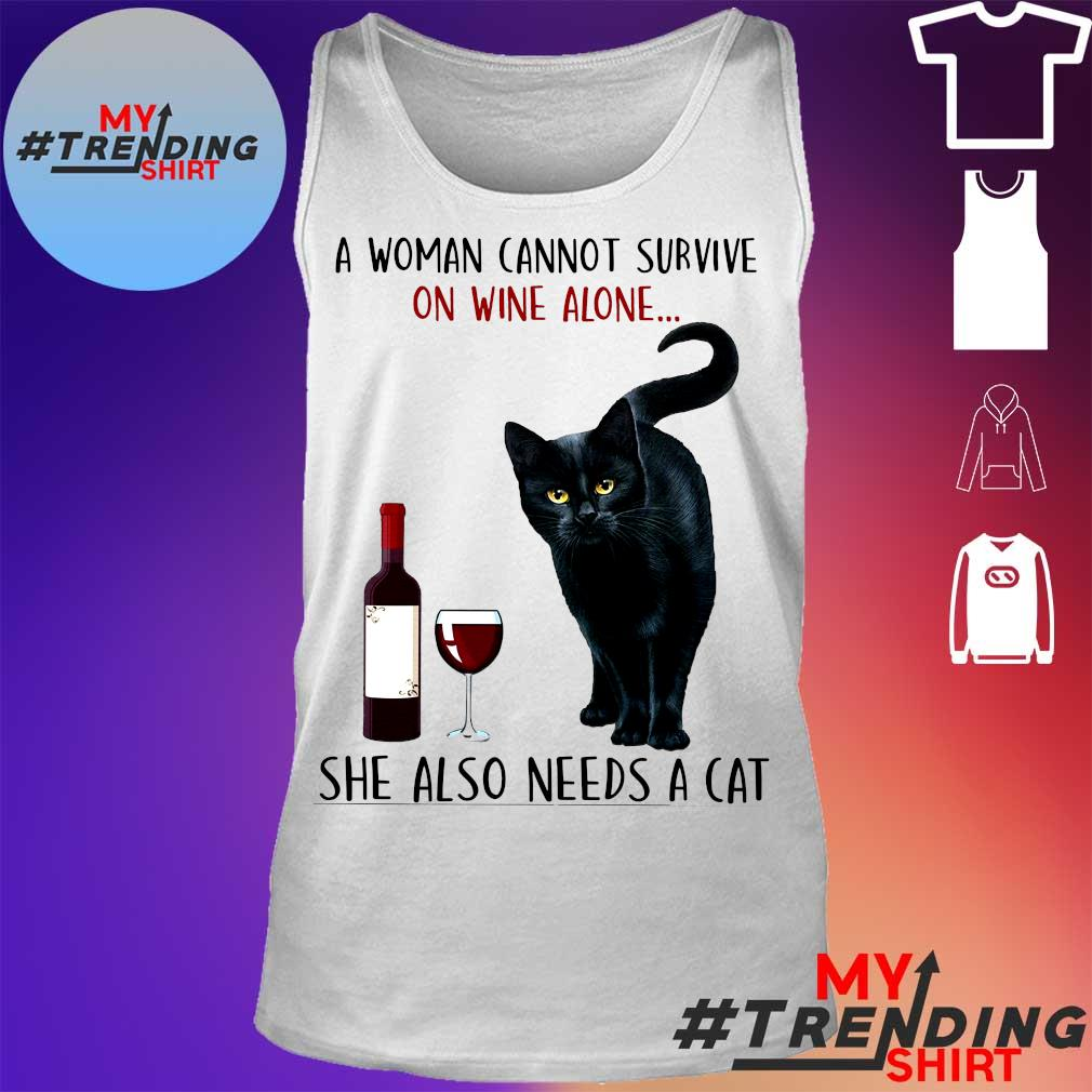 A woman cannot survive on wine alone she also needs a cat s tank top