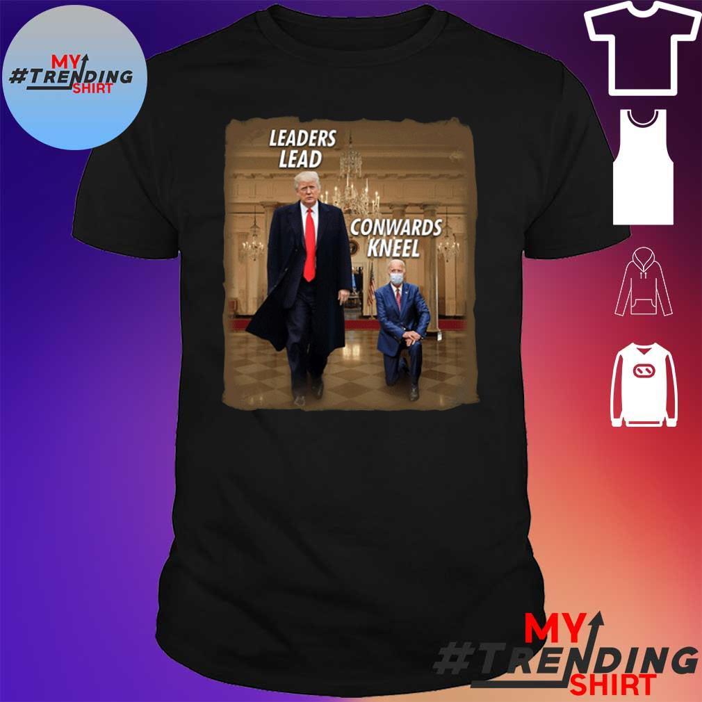 #DonaldTrump2020 – Donald Trump Leaders Lead Cowards Kneel T-Shirt