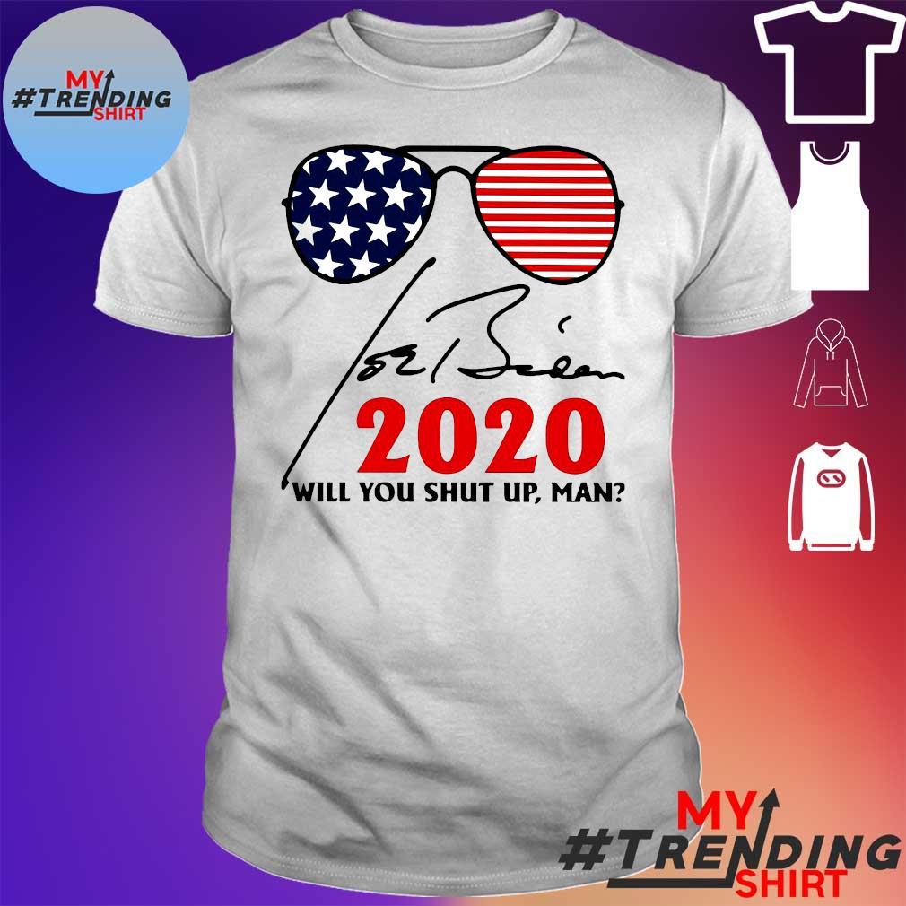 Glasses 2020 Will You Shut Up Man Shirt