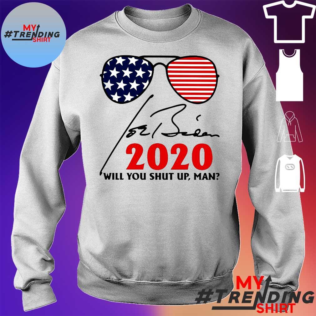 Glasses 2020 Will You Shut Up Man Shirt sweater