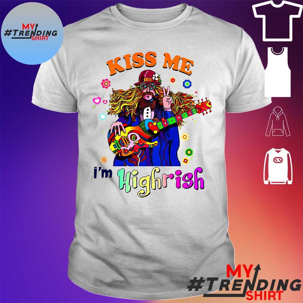 Hippie Guitar Kiss me I'm Highrish shirt