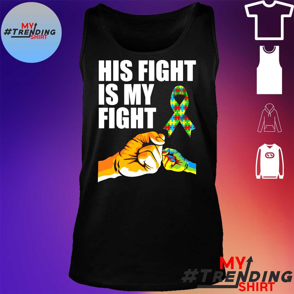 HIS FIGHT IS MY FIGHT SHIRT tank top
