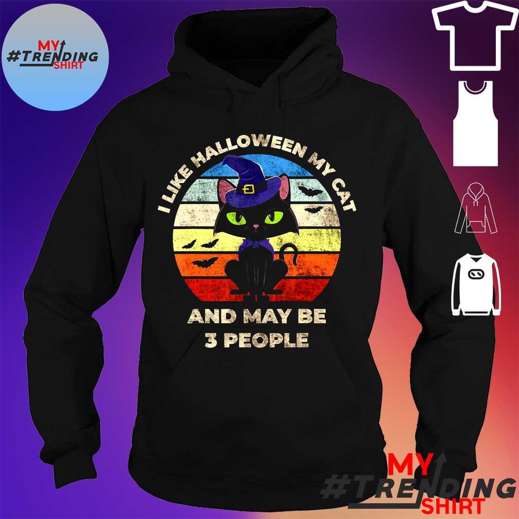 I LIKE HALLOWEEN MY CAT AND MAY BE 3 PEOPLE SHIRT hoodie