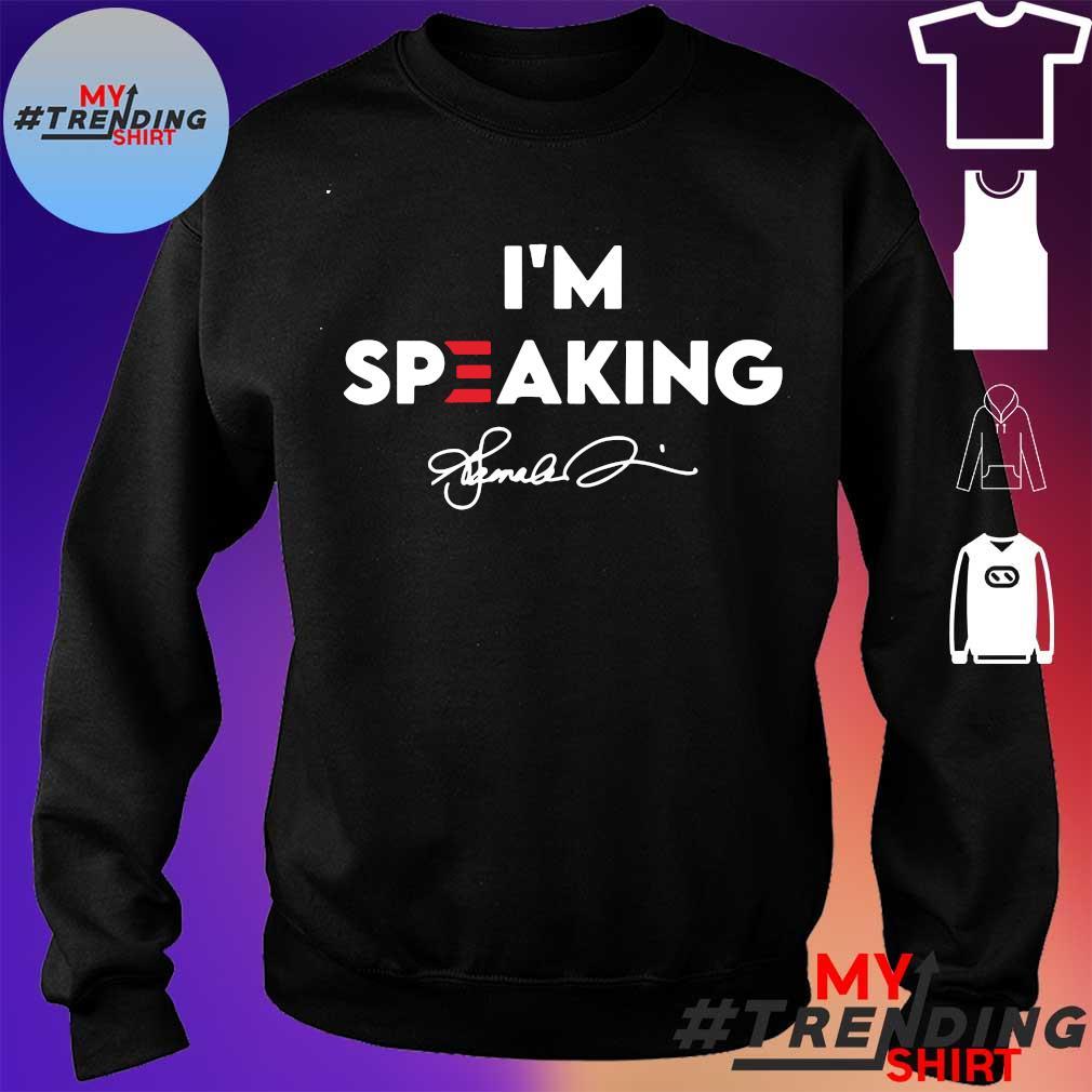 I'M SPEAKING SHIRT sweater