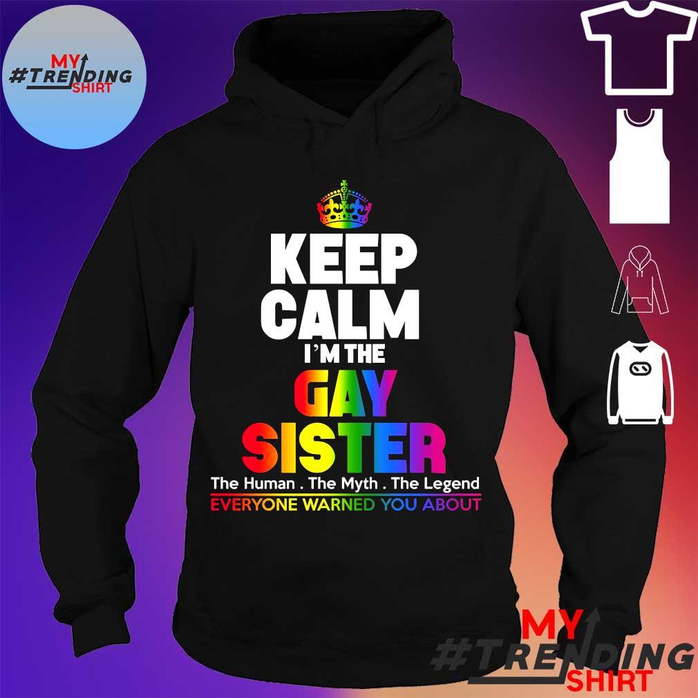 Keep calm i'm gay sister s hoodie