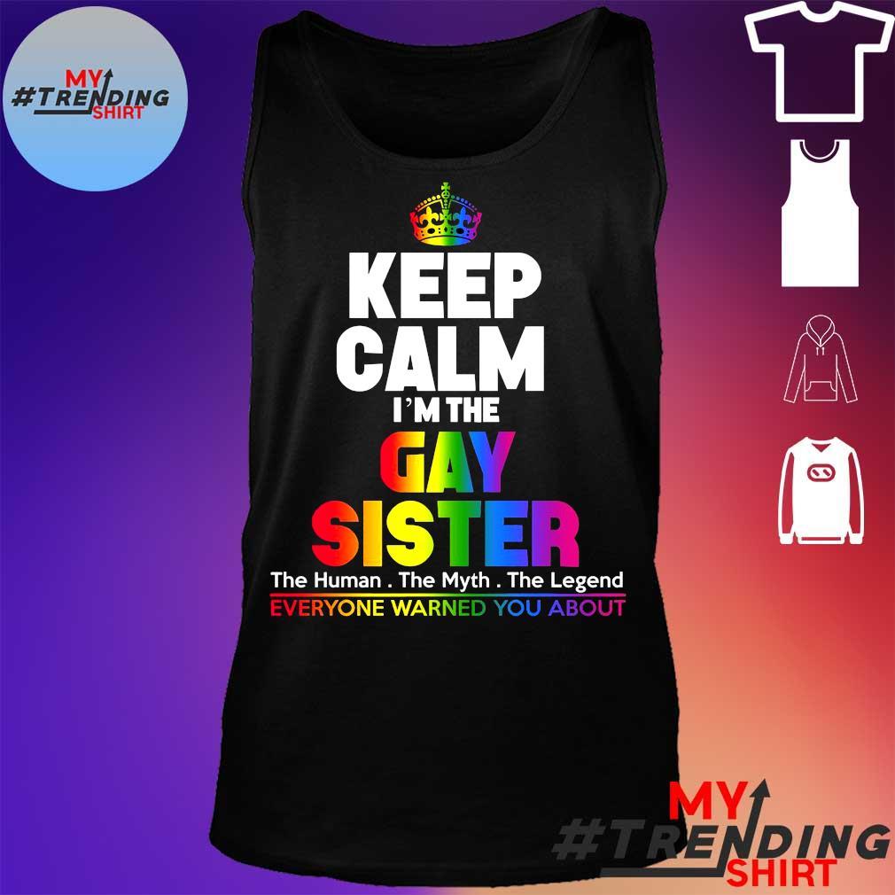 Keep calm i'm gay sister s tank top
