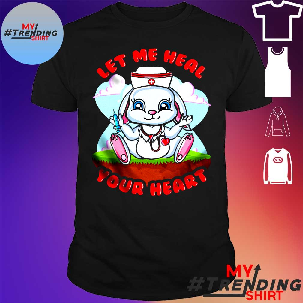 LET ME HEAL YOUR HEART SHIRT