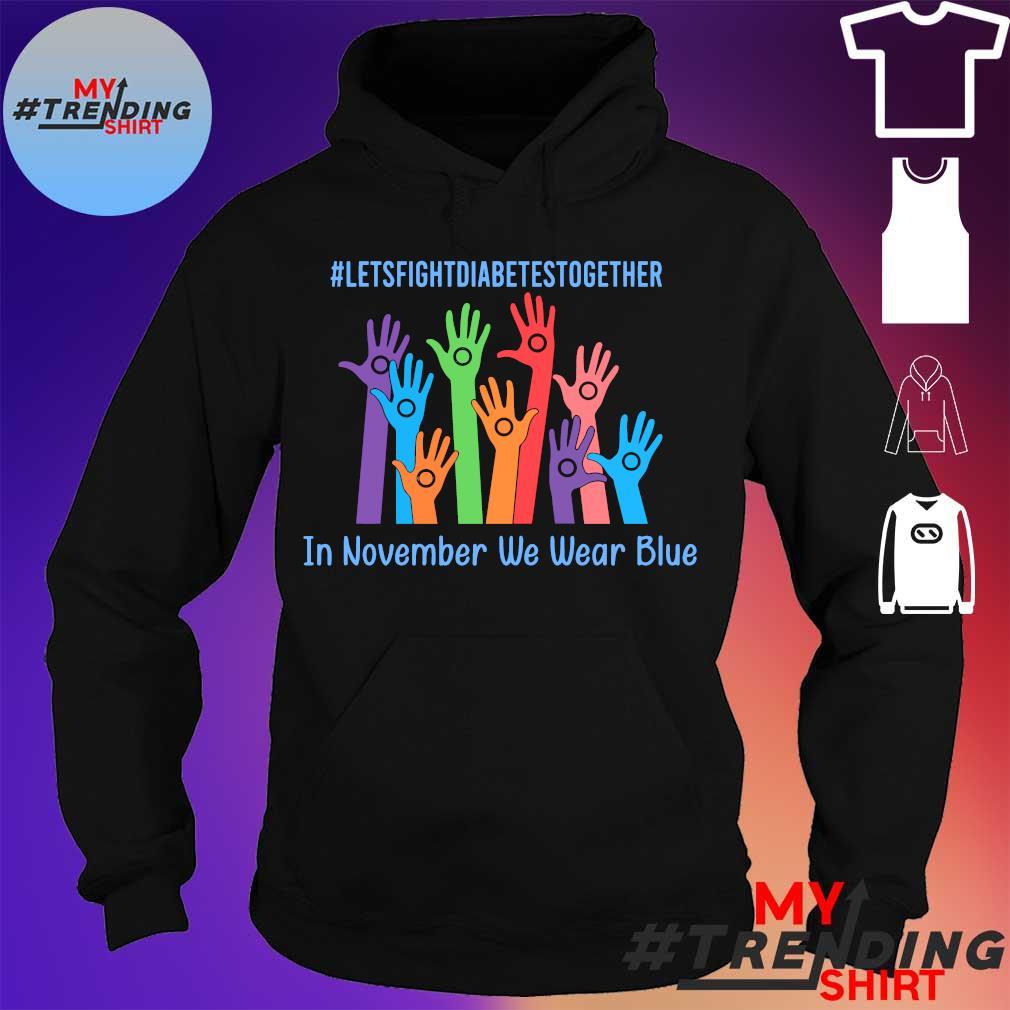 #Letsfightdiabettesstogether hand in november we wear blue s hoodie