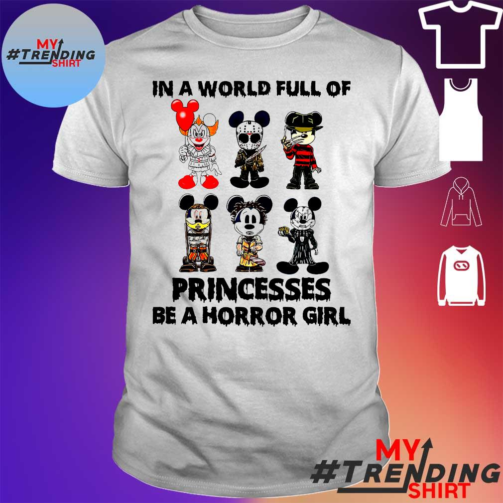 Mickey Mouse In A World Full Of Princesses Be A Horror Girl Shirt
