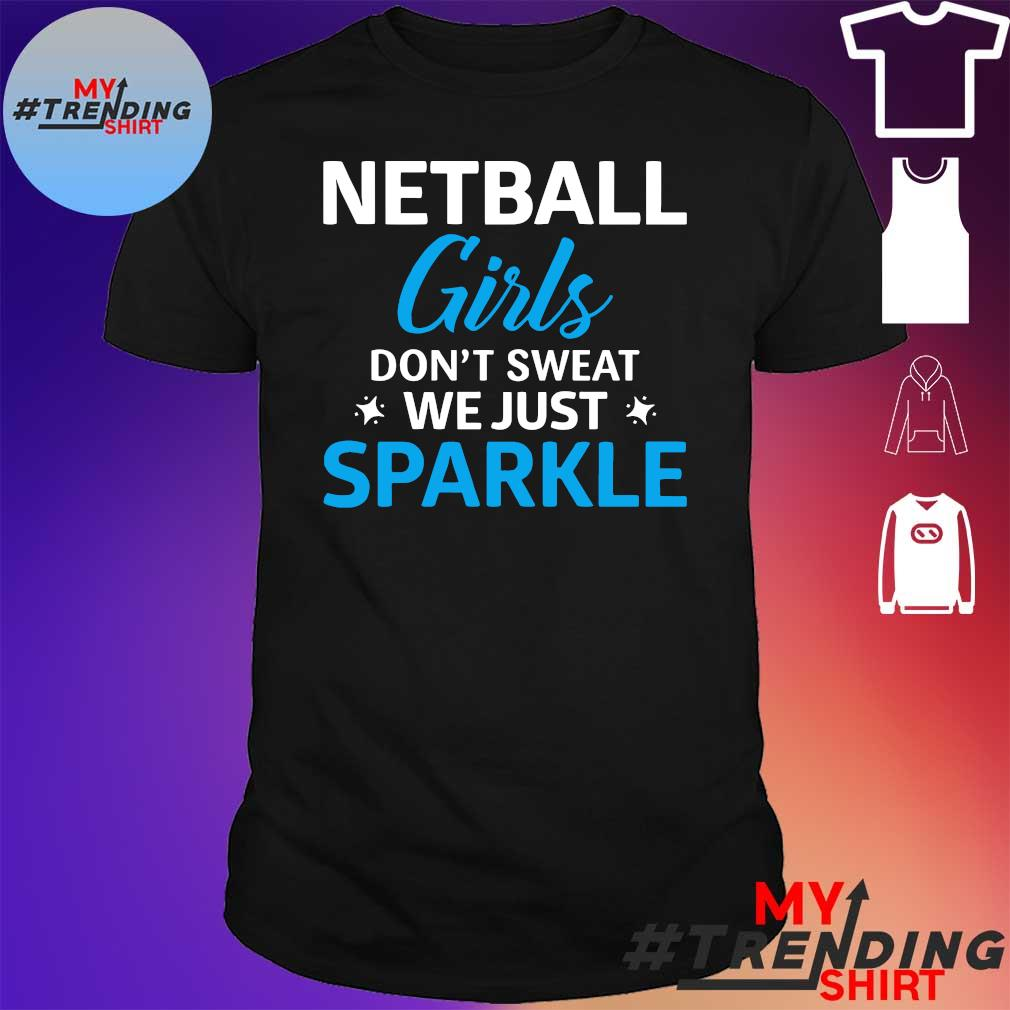 NETBALL girls don't sweat we just sparkle shirt