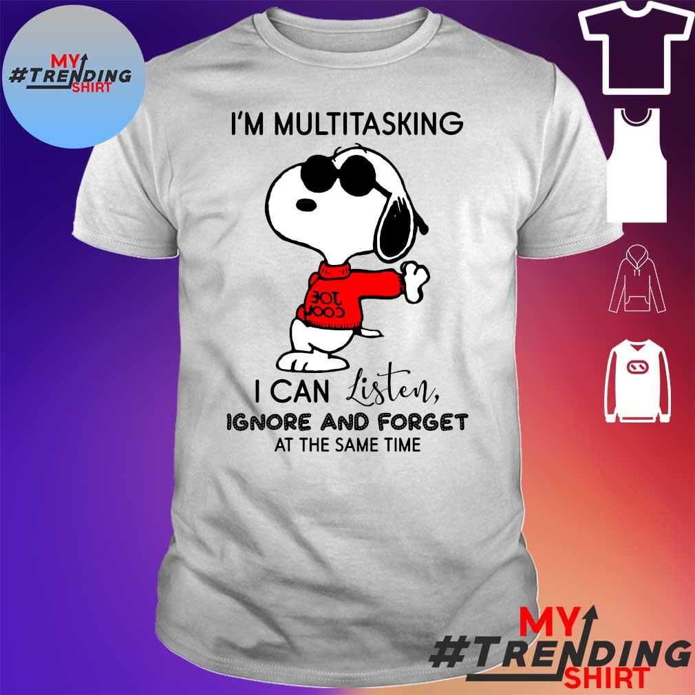 Snoopy I'm multitasking i can't listen ignore and forget at the same time shirt