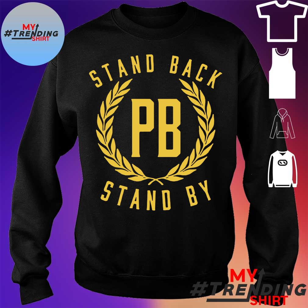 Stand Back Pb Stand By Shirt sweater