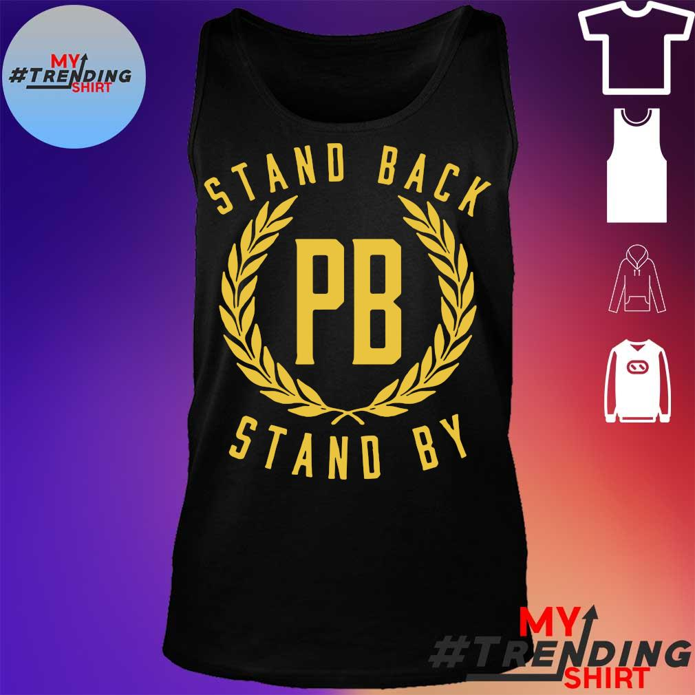 Stand Back Pb Stand By Shirt tank top