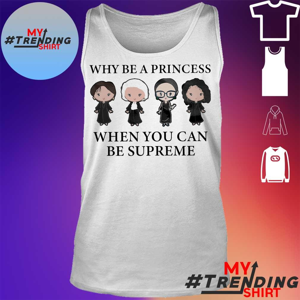 Why be a princess when You can be supreme s tank top