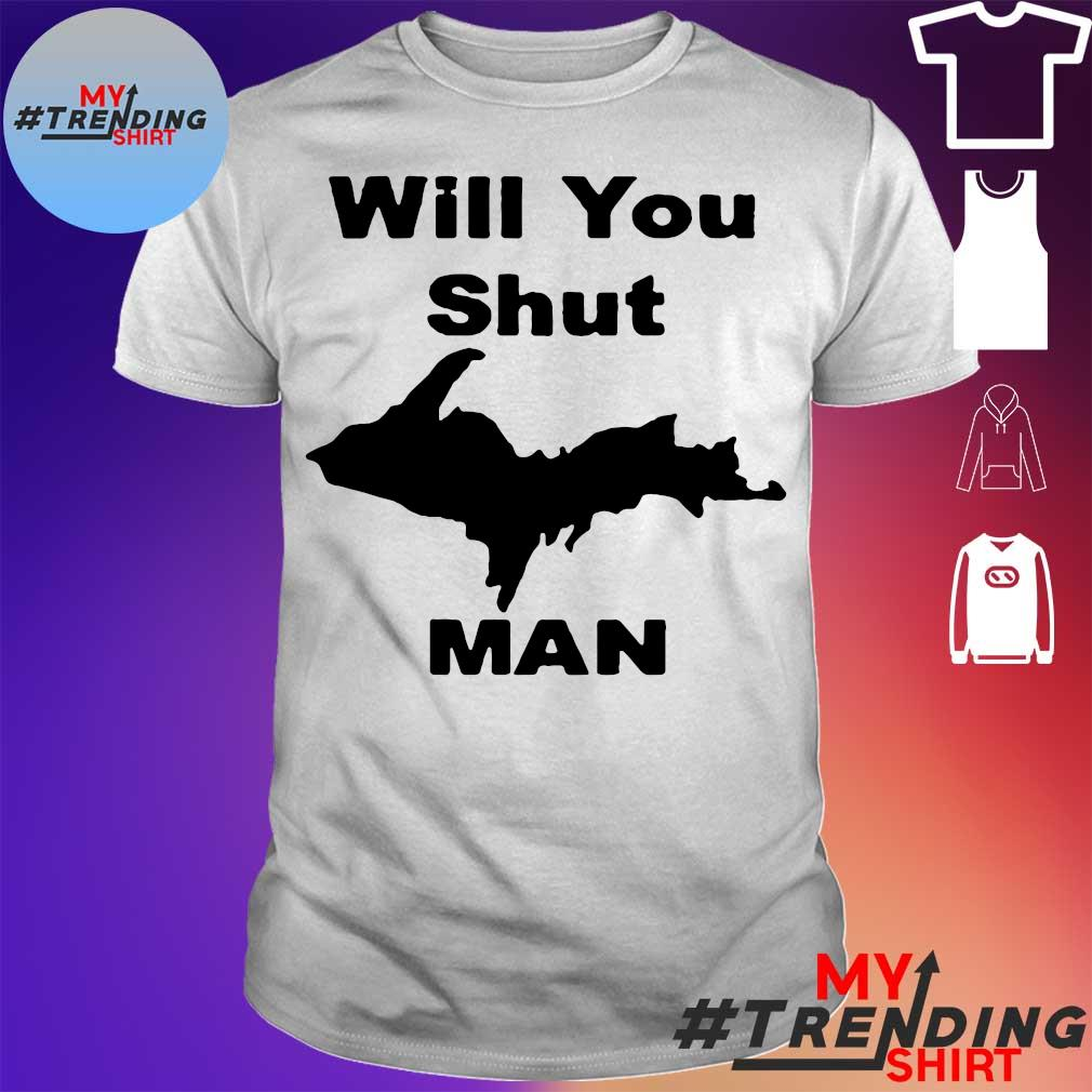 #WILLYOUSHUTUPMAN – WILL YOU SHUT UP MAN SHIRT