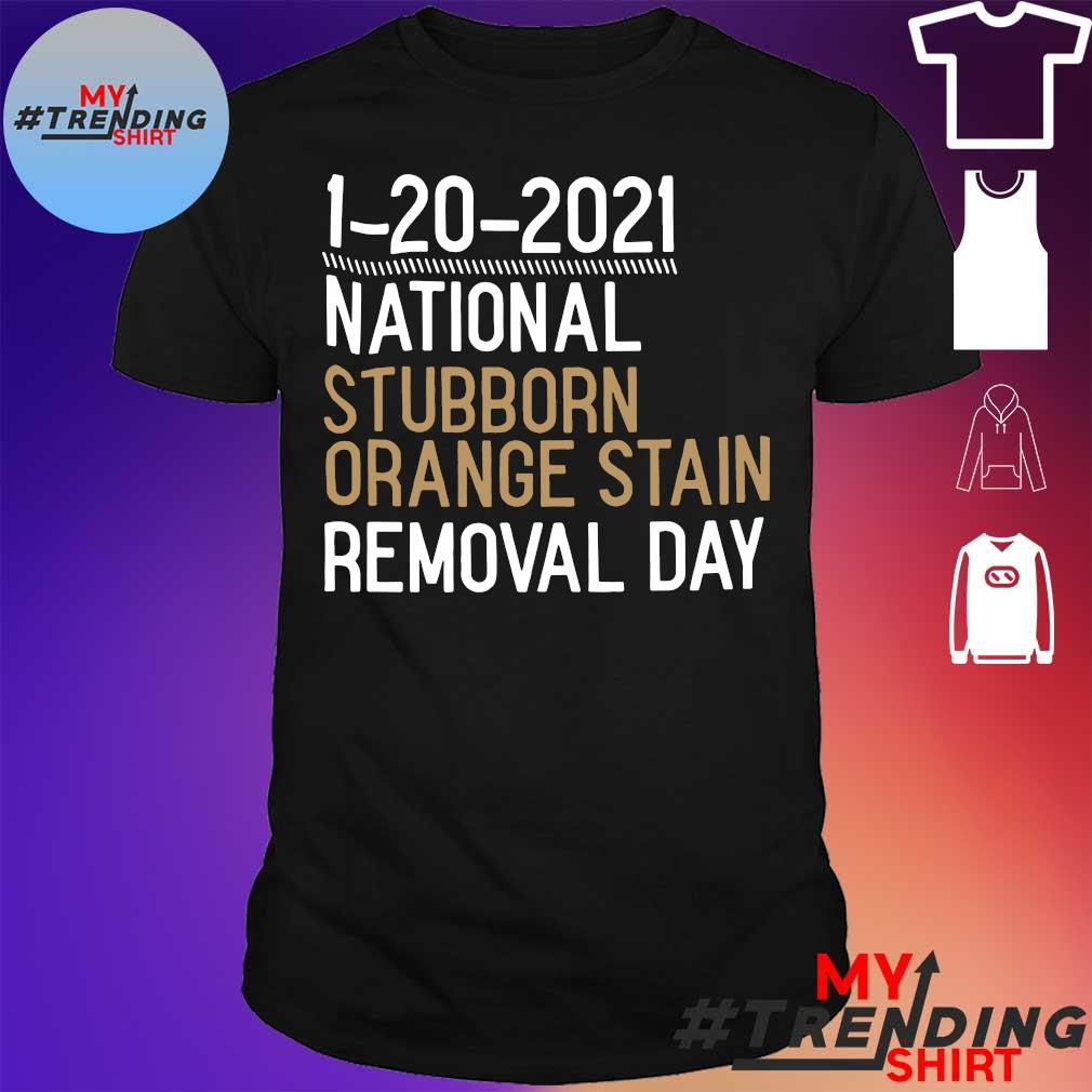 1-20-2021 national stubborn orange stain removal day shirt