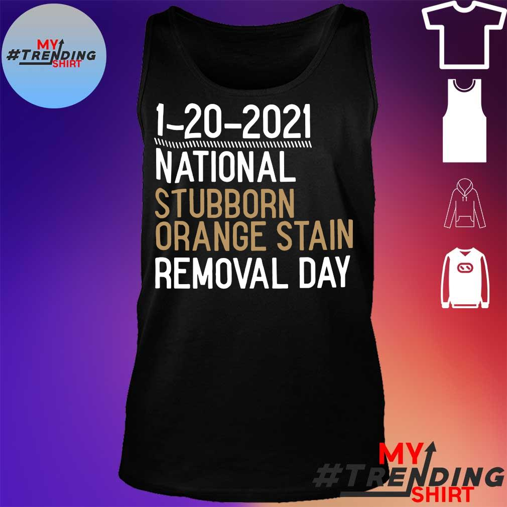 1-20-2021 national stubborn orange stain removal day s tank top
