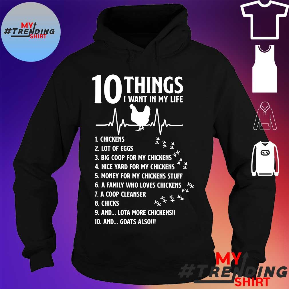 10 things I want in my life chickens s hoodie