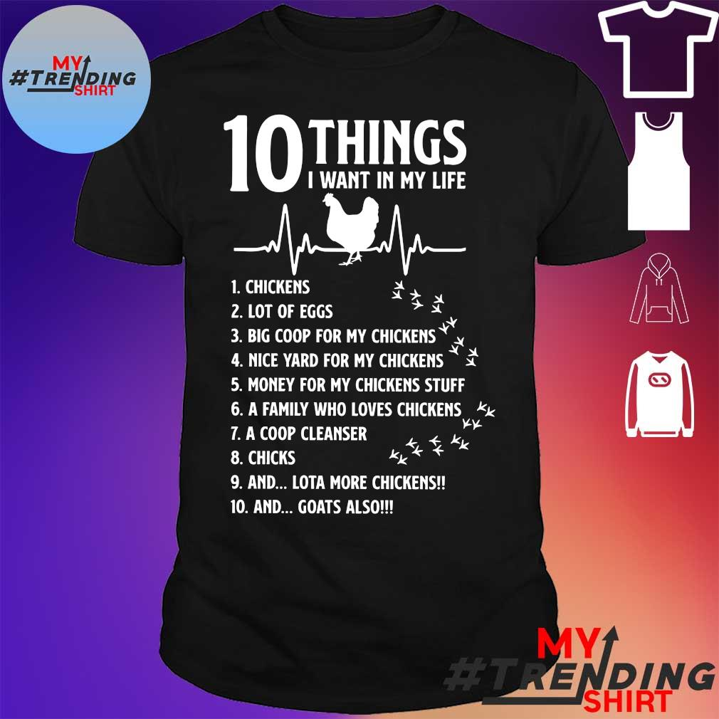 10 things I want in my life chickens shirt