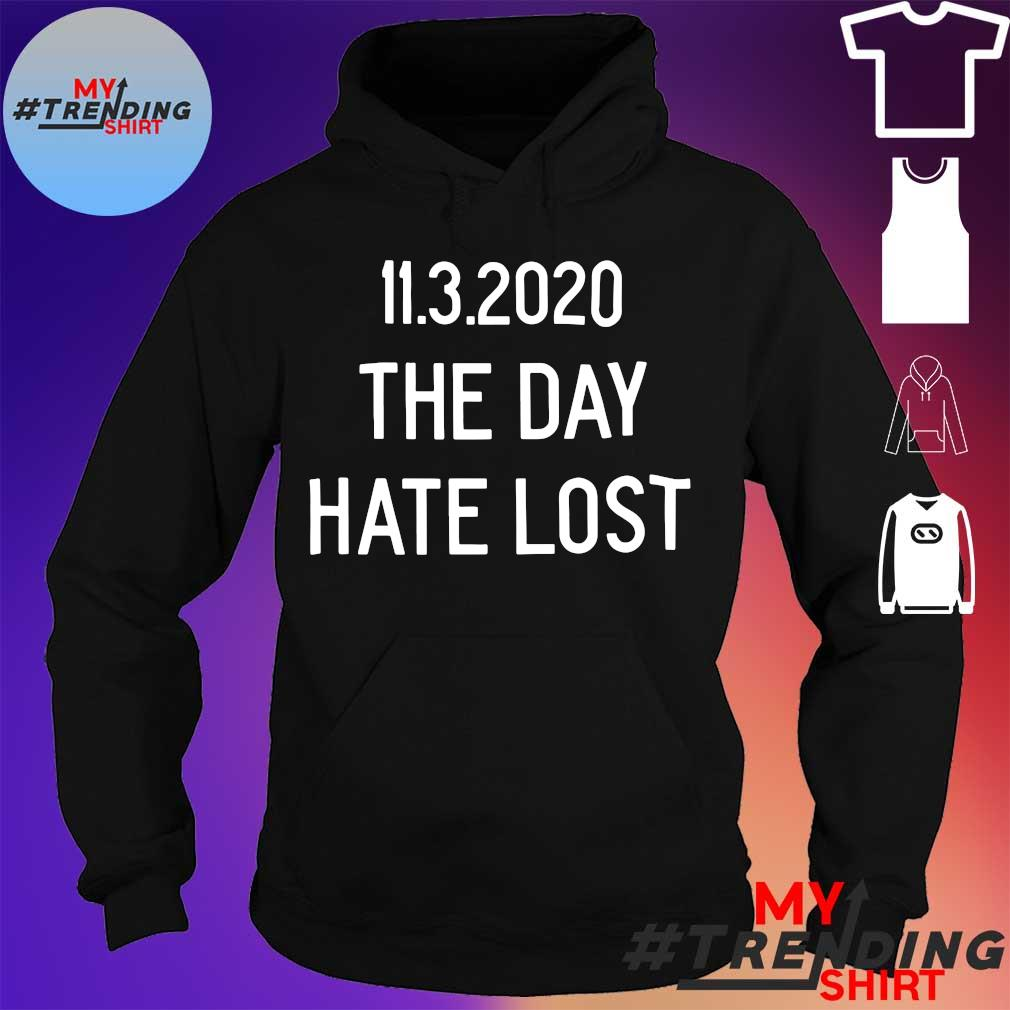 11.3.2020 the day hate lost s hoodie
