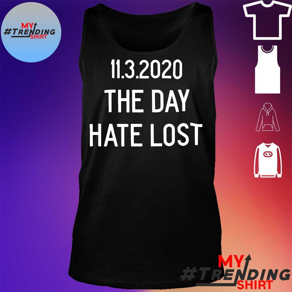 11.3.2020 the day hate lost s tank top