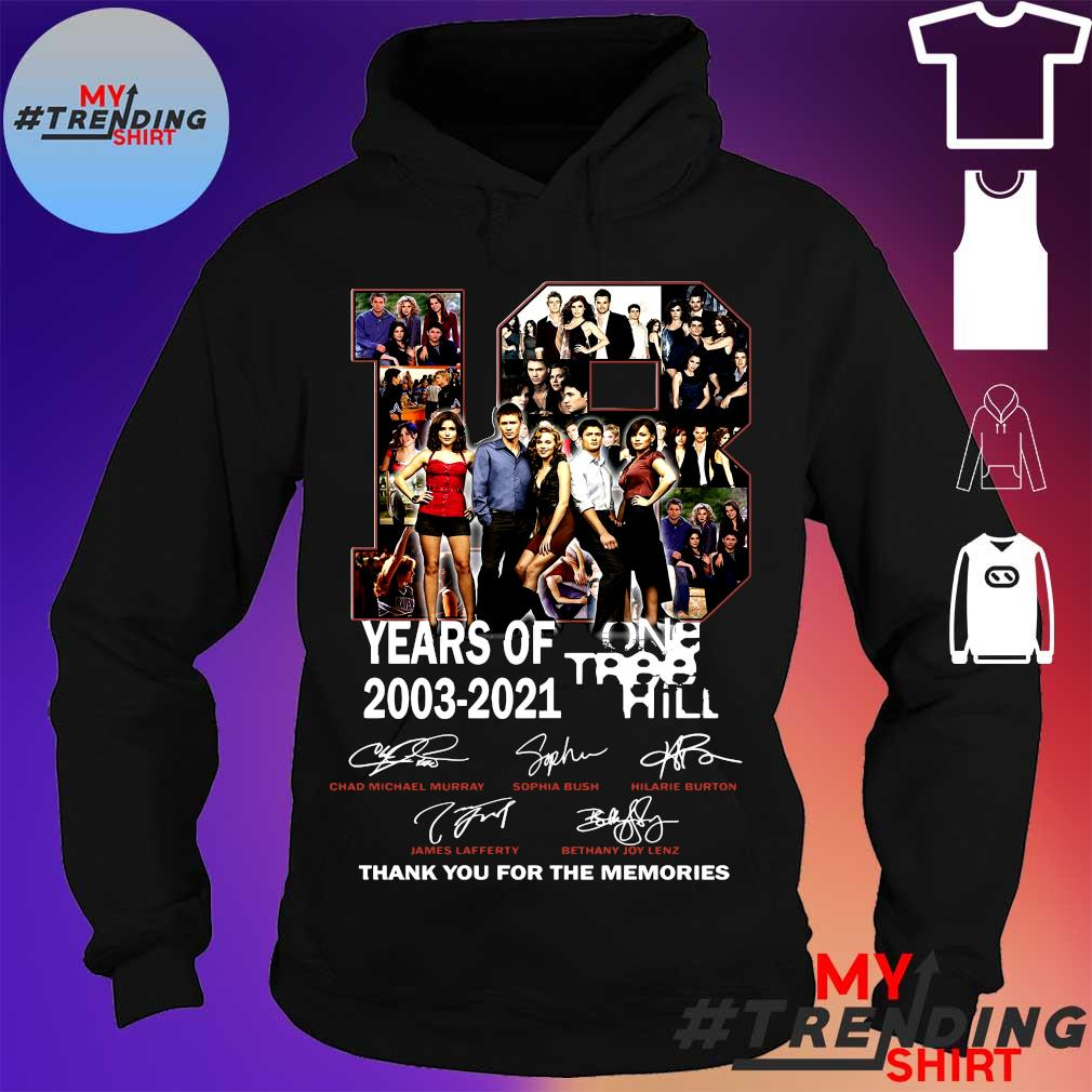 18 yers of one tree 2003-2021 hill thank you for the memories s hoodie