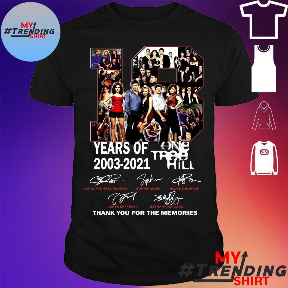 18 yers of one tree 2003-2021 hill thank you for the memories shirt