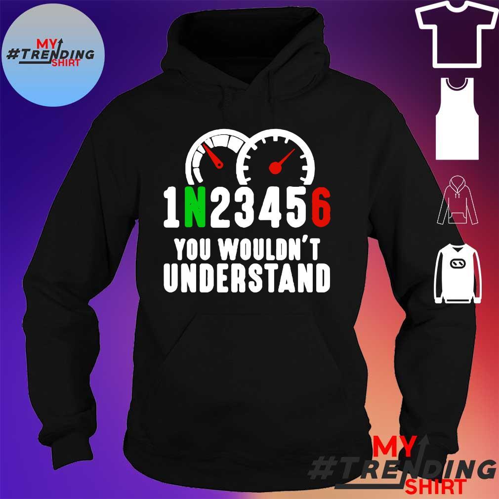 1n23456 you wouldnt understand s hoodie