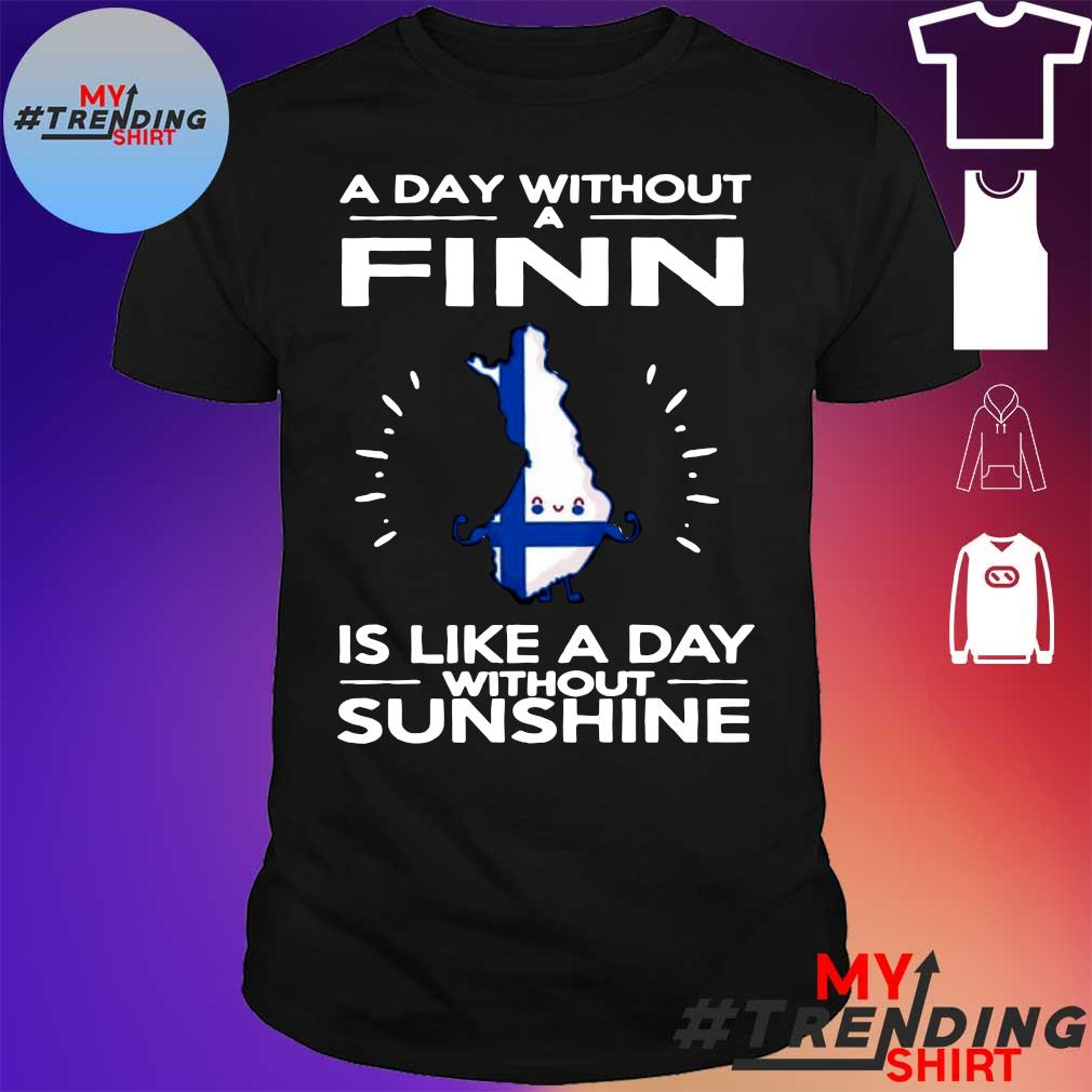 A day without a finn is like a day without sunshine shirt