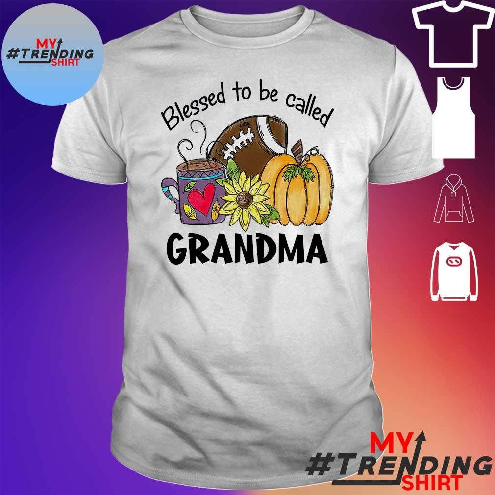 Blessed to be called grandma shirt