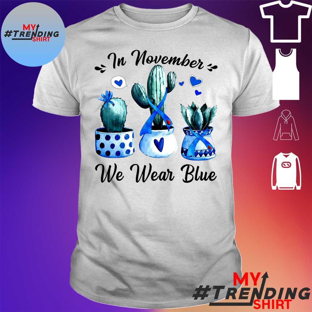 Cactus In november We wear blue shirt