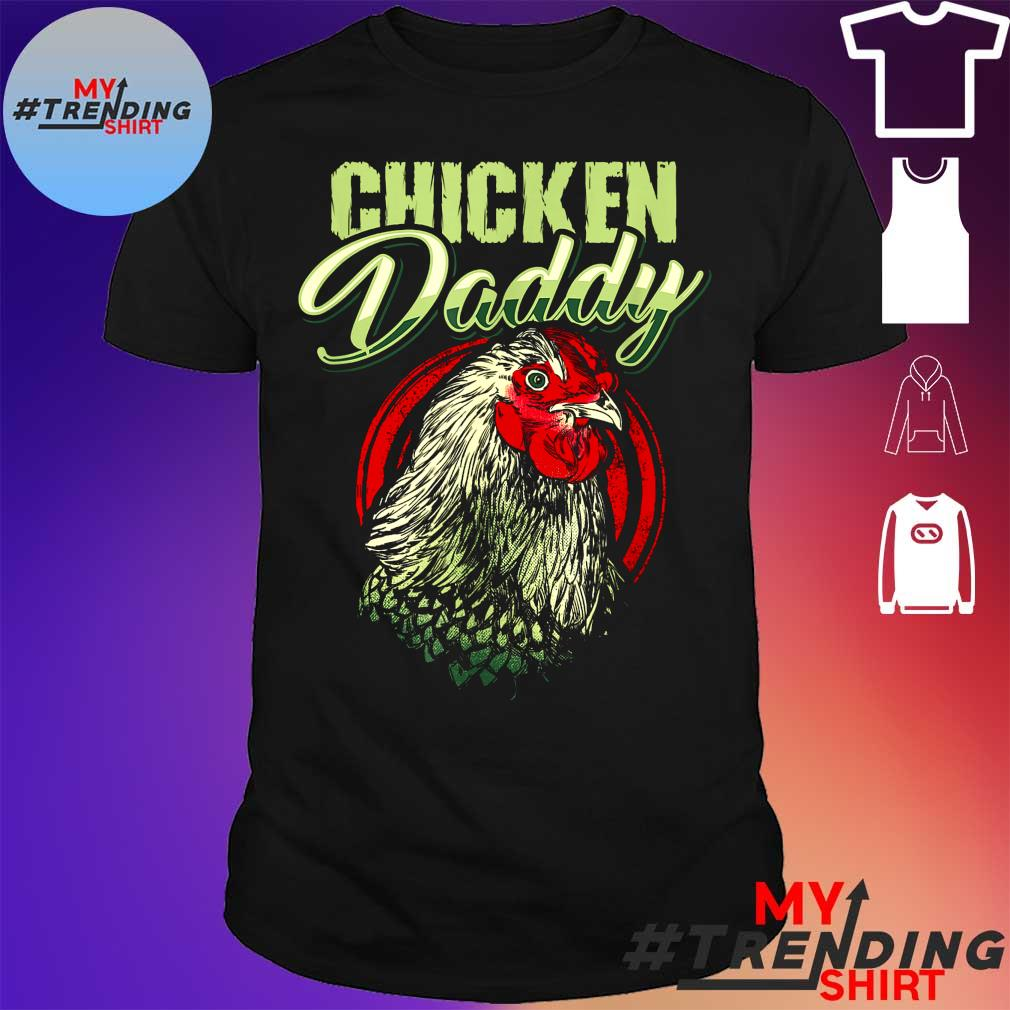 Chicken daddy shirt