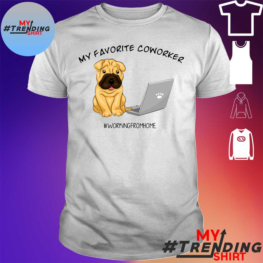 Dog my favorite coworker # working from home shirt
