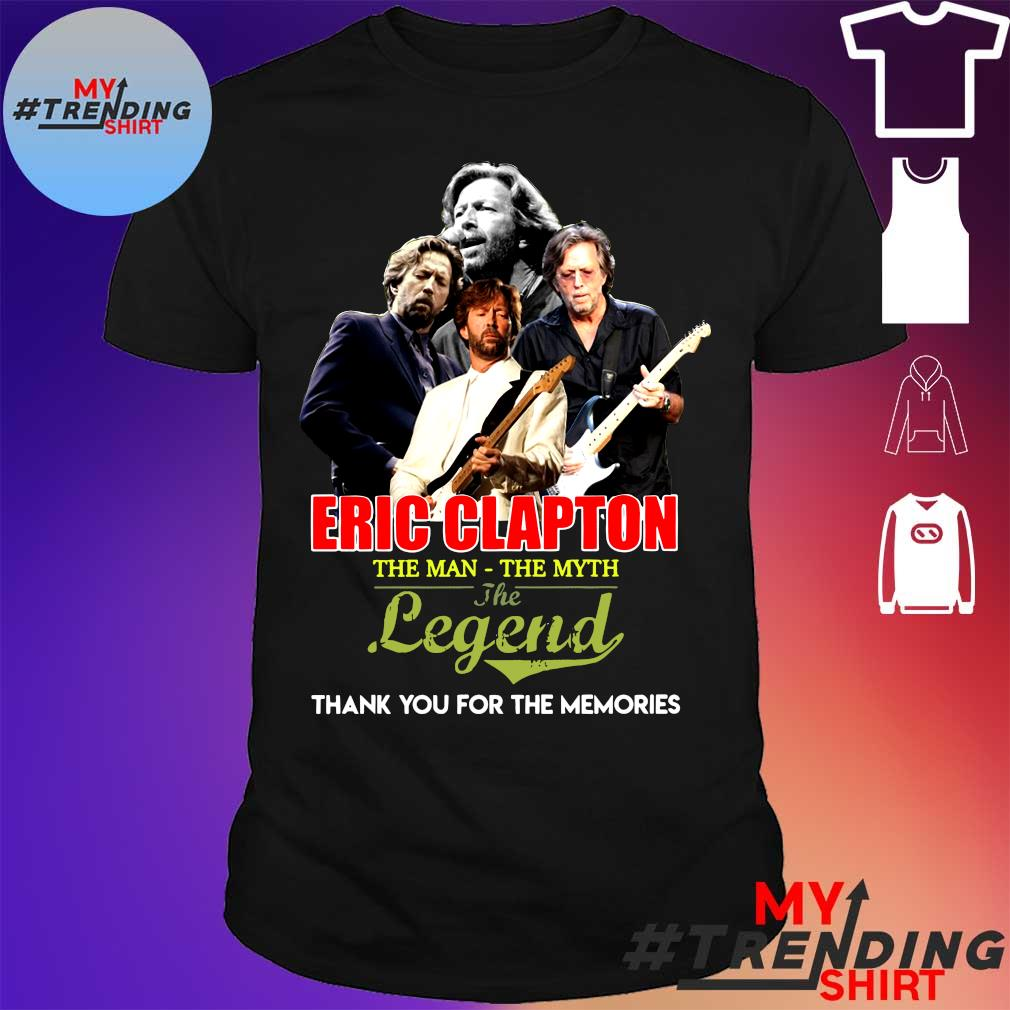 Eric clapton the man the myth the legend thank you for the memories shirt
