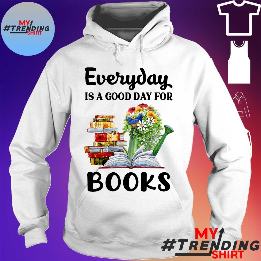 Every day is a good day for books s hoodie