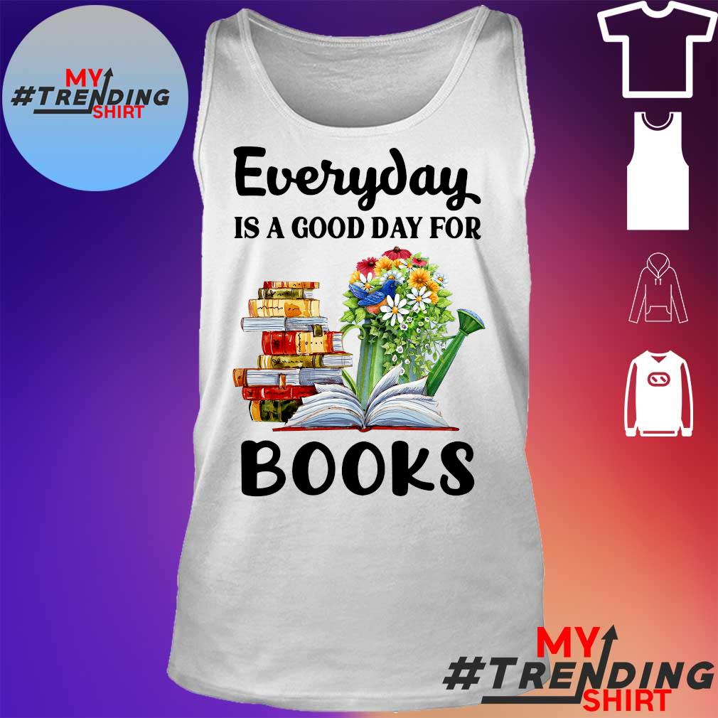 Every day is a good day for books s tank top
